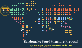 Earthquake Proof Structure Proposal