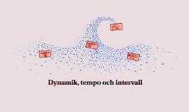 Dynamik, tempo och intervall