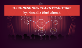 11. CHINESE NEW YEAR'S TRADITIONS