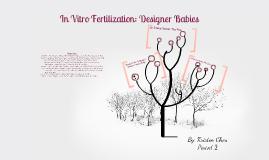 IVF: Designer Babies