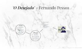 Copy of 'O Desejado' - Fernando Pessoa