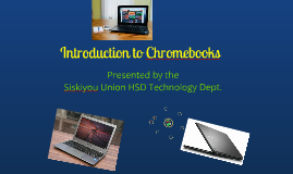 SUHSD Introduction to Chromebooks