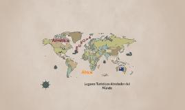 Lugares Turístico Alrededor del Mundo