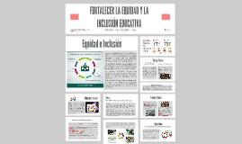 FORTALECER LA EQUIDAD Y LA INCLUSIÓN EDUCATIVA