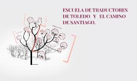 ESCUELA DE TRADUCTORES DE TOLEDO    Y   EL CAMINO DE SANTIAG