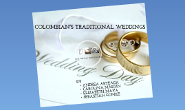COLOMBIAN'S TRADITIONAL WEDDINGS