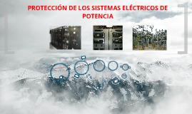 PROTECCIÓN DE LOS SISTEMAS ELÉCTRICOS DE POTENCIA