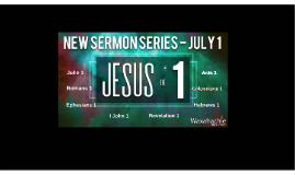 JESUS the 1 - Colossians 1:15-17