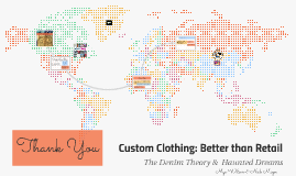 Custom Clothing: Better than Retail