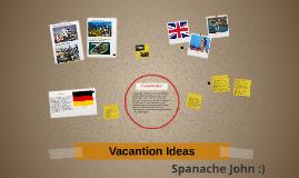 Vacantion Ideas