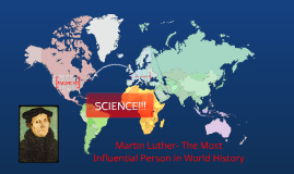 Martin Luther- The Most Influential Person in World History