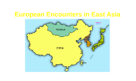 European Encounters in East Asia
