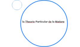 La theorie particular de la matiere