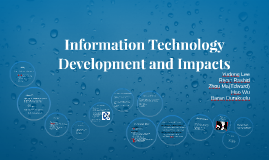 IT Development and Impacts