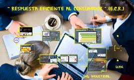 RESPUESTA EFICIENTE AL CONSUMIDOR (ECR)
