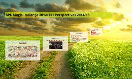 APL Magis - Balanço 2012/13 / Perspectivas 2014/15