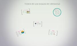 Copy of TEORIA DE LOS RASGOS DE LIDERAZGO
