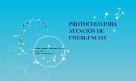 PROTOCOLO PARA ATENCION DE EMERGENCIA
