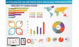 Copy of Copy of GESTÃO DA QUALIDADE:   A UTILIZAÇÃO DA METODOLOGIA PDCA NAS