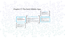 Copy of Chapter 17: The Early Middle Ages