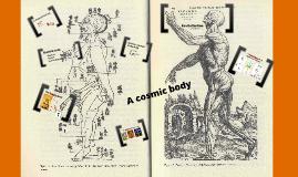 A Cosmic Body