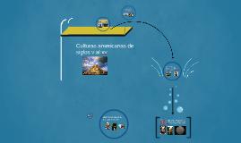 Copy of CULTURAS DE AMERICA EN LOS SIGLOS V AL XV