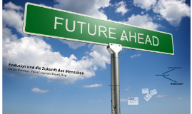 Evolution und die Zukunft des Menschen