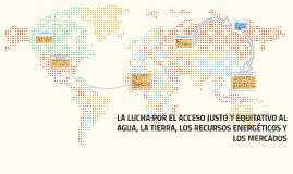 Copia de LA LUCHA POR EL ACCESO JUSTO Y EQUITATIVO AL AGUA, LA TIERRA