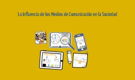 La Influencia de los Medios de Comunicación en la Sociedad