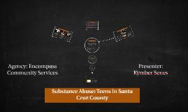 Copy of Substance Abuse: Teens in Santa Cruz County