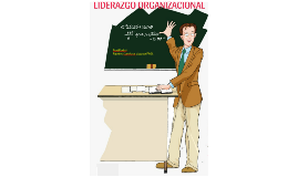 Liderazgo Organizacional, Luis A jimenez y Ramiro Gamboa