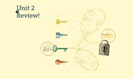 Unit 2 Review!