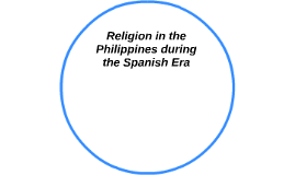 Religion in the Philippines during the Spanish Era