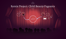 Remix Project: Child Beauty Pageants