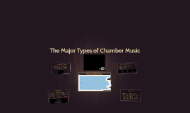 The Major Types of Chamber Music