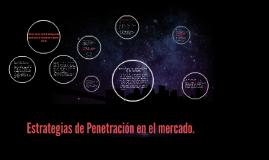 Estrategias de Penetración en el mercado.