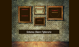 Copy of Schema Autore Letterario