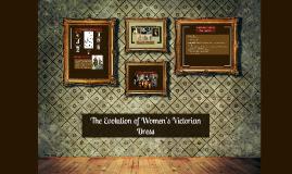 Evolution of Women's Victorian Fashion