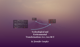 Technological and Environmental Transformations: to c. 600 B