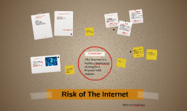 Risk of The Internet