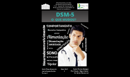 DSM-5: O que mudou? (apresentação)