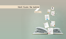 Mark Twain: The Satirist