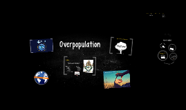 A Growing Global Crisis: Overpopulation