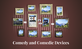 Comedy and Comedic Devices