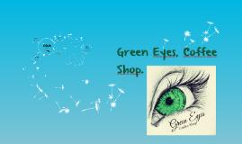 Green Eyes, Coffee Shop.