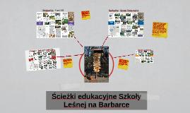 Ścieżki edukacyjne Szkoły Leśnej na Barbarce
