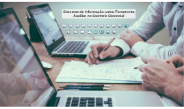 Sistemas de informação como ferramenta auxiliar no controle