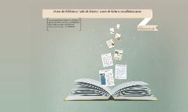 O uso da biblioteca/ sala de leitura/ canto de leitura na al