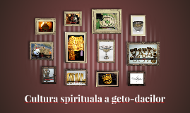 Cultura spirituala a geto-dacilor