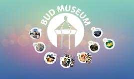 BUD MUSEUM